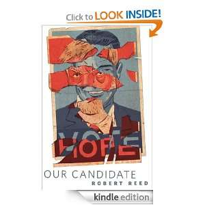 Our Candidate A Tor Original Robert Reed  Kindle