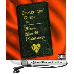 Comedians Guide To Women, Love & Relationships (Audible