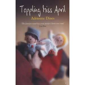Toppling Miss April (9781905175123): Adrienne Dines: Books