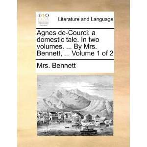 Agnes de Courci: a domestic tale. In two volumes.  By