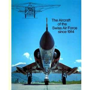 The Aircraft of the Swiss Air Force Since 1914 Jakob