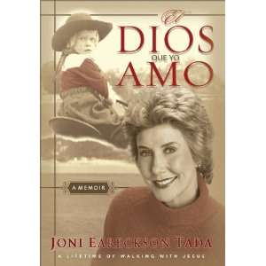 El Dios que Yo Amo (The God I Love) (Spanish Edition) Joni Eareckson