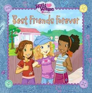 Best Friends Forever (Holly Hobbie and Friends Series