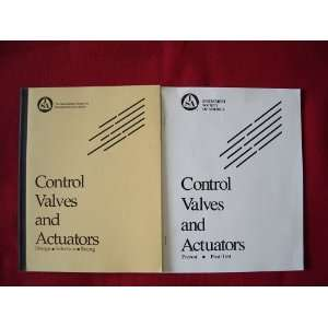 Contol Valves and Actuators Design, Selection, Sizing