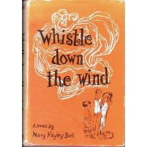 WHISTLE THE WIND: Mary Hayley Bell, Owen Edwards: Books