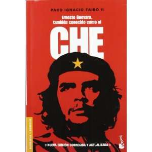 Ernesto Guevara, tambien conocido como el Che (Biografias
