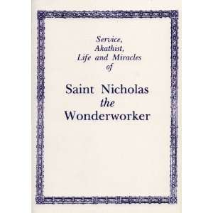 Service, Akathist, Life and Miracles of St. Nicholas the