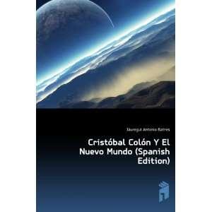 El Nuevo Mundo (Spanish Edition) Jáuregui Antonio Batres Books