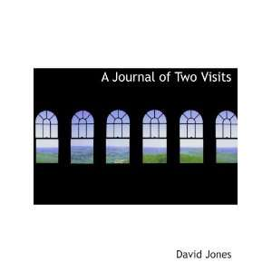 A Journal of Two Visits (9781140104896) David Jones Books