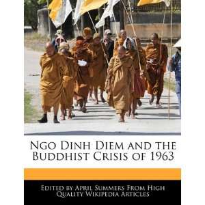 Ngo Dinh Diem and the Buddhist Crisis of 1963