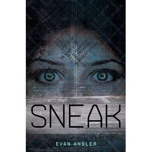 Sneak (Swipe Series) (9781400318421): Evan Angler: Books