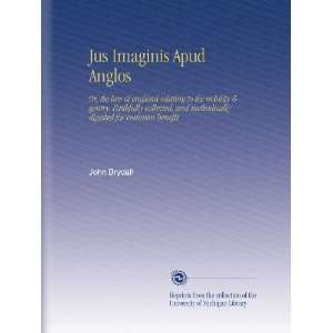 Jus Imaginis Apud Anglos Or, the law of england relating