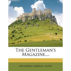 Gentlemans Magazine. (9781248500422): SYLVANUS URBAN GENT.: Books