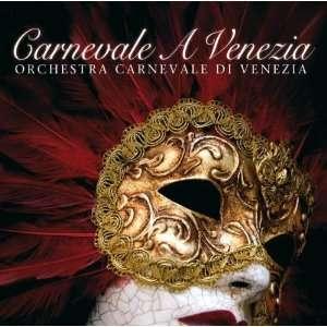 Carnevale A Venezia ORCHESTRA CARNEVALE DI VENEZIA Music