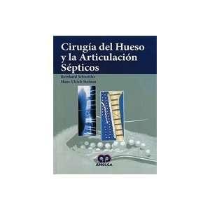 CIRUGIA DEL HUESO Y ARTICULACION SEPTICOS (9789587550320