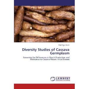 to Cassava Mosaic Virus Disease (9783847311966): Paul Agu Asare: Books