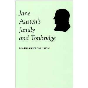 Jane Austens Family and Tonbridge (9780953817405) Margaret