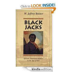 Black Jacks African American Seamen in the Age of Sail W. Jeffrey