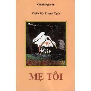 Me Toi Tuyen Tap Truyen Ngan (9781310432002): Chinh Nguyen