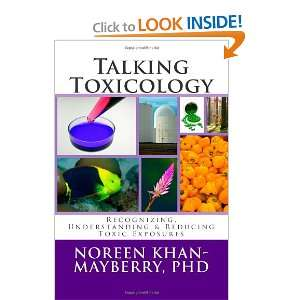: Talking Toxicology (9780984950300): Dr Noreen Khan Mayberry: Books