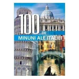 100 de minuni ale Italiei (9789735719487) Editura All