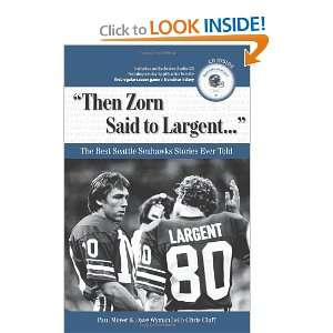 Then Zorn Said to Largent The Best Seattle Seahawks