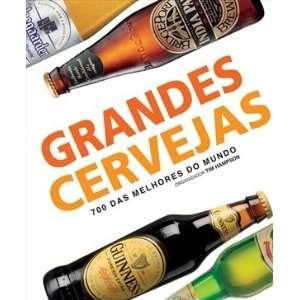 Grandes Cervejas 700 das Melhores do Mundo (Em Portugues