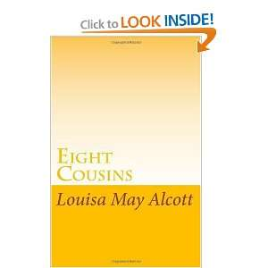 Eight Cousins (9781605892245) Louisa May Alcott Books
