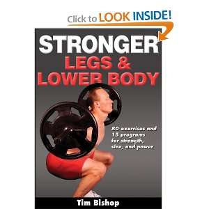Stronger Legs & Lower Body (9780736092951): Tim Bishop: Books