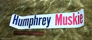 Presidential BUMPER STICKER Humphrey Muskie 1968