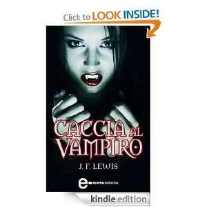 Caccia al vampiro (Newton Pocket) (Italian Edition) J. F. Lewis, M