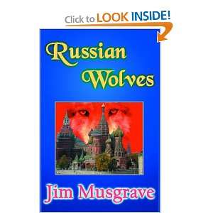 Russian Wolves (9781931297639): Jim Musgrave: Books