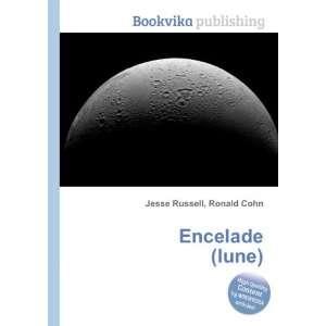 Encelade (lune): Ronald Cohn Jesse Russell:  Books