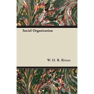 Social Organization (9781447449980) W. H. R. Rivers Books