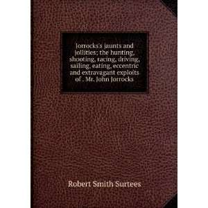 of . Mr. John Jorrocks Robert Smith Surtees  Books