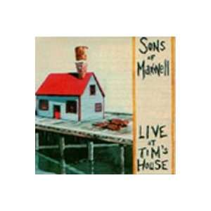 Live At Tims House Sons of Maxwell Music