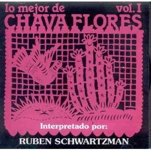 LO MEJOR DE CHAVA FLORES VOL. 1: RUBEN SCHWARTZMAN: Music
