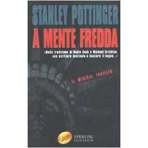 A mente fredda (9788882744793) Stanley Pottinger Books