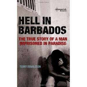 Hell in Barbados: Terry Donaldson: 9781905379477:  Books