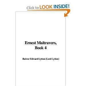 Ernest Maltravers, Book 4 (9781421919881) Edward Bulwer Lytton Books