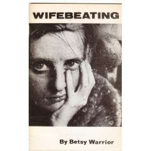 Wifebeating: Betsy Warrior: Books