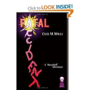 Fatal Accident (9781605430492): Cecil M. Wills: Books