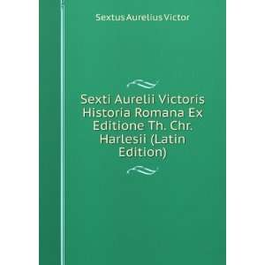 Th. Chr. Harlesii (Latin Edition) Sextus Aurelius Victor Books