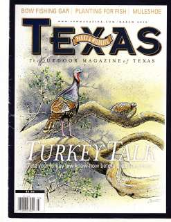 TEXAS WILD LIFE, MARCH, 2012 (TURKEY TALK ) BOW FISHING GAR ( PLANTING