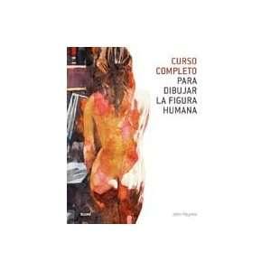 la figura humana (Spanish Edition) (9788480767415): John Raynes: Books