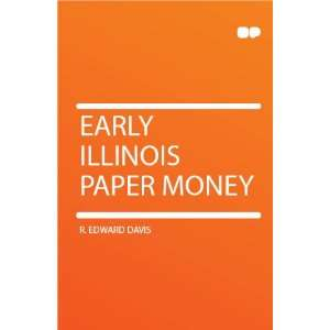 Early Illinois Paper Money R. Edward Davis Books