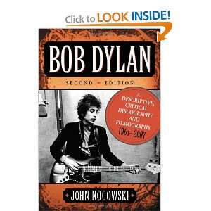 Bob Dylan: A Descriptive, Critical Discography and