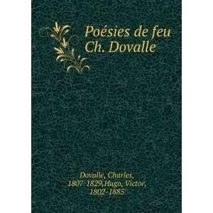 Poésies de feu Ch. Dovalle Hugo Victor Books