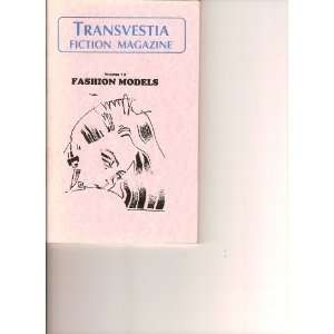 TV Transvestia Fiction Magazine, Fashion Models (Volume 10