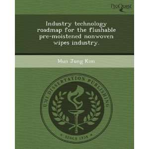 nonwoven wipes industry. (9781243713032) Mun Jung Kim Books